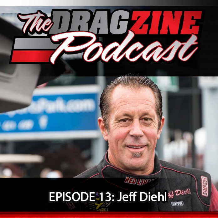 The Dragzine Podcast Episode 13: Jeff Diehl