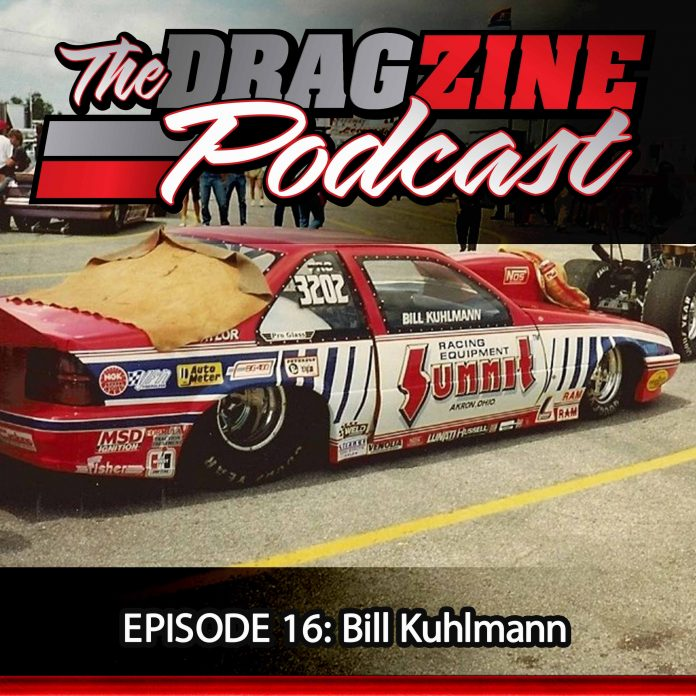 The Dragzine Podcast Episode 17: Bill Kuhlmann