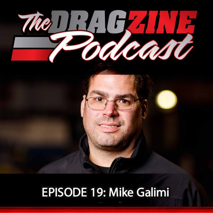 The Dragzine Podcast Episode 19: Mike Galimi