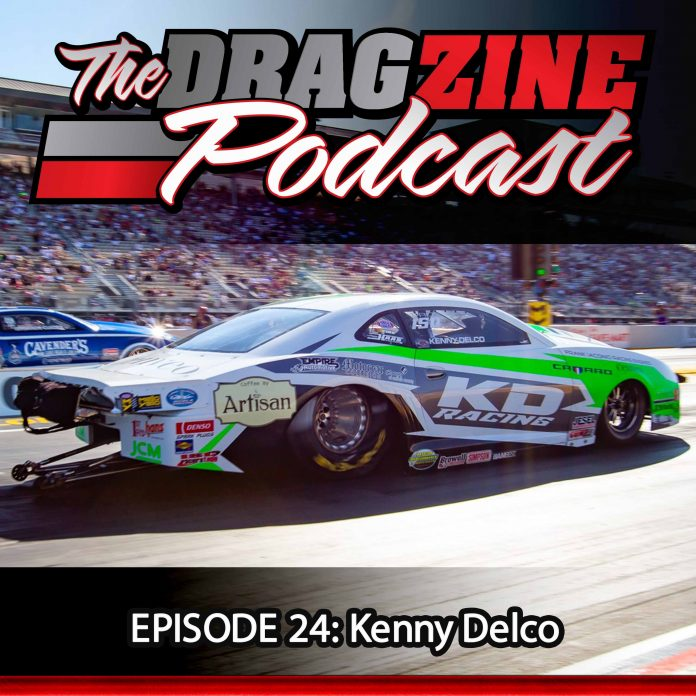 The Dragzine Podcast Episode 24: Kenny Delco