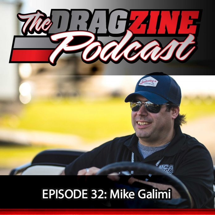 The Dragzine Podcast Episode 32: Mike Galimi