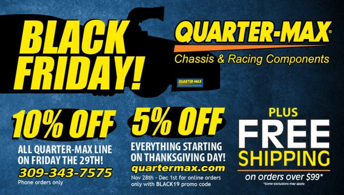 Save Big During The Annual Quarter-Max Black Friday Sale!