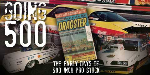 ENCORE - THE EARLY DAYS OF 500-INCH PRO STOCK