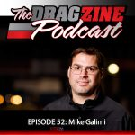 The Dragzine Podcast Episode 52: Mike Galimi