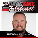 The Dragzine Podcast Episode 69: Brian Lohnes